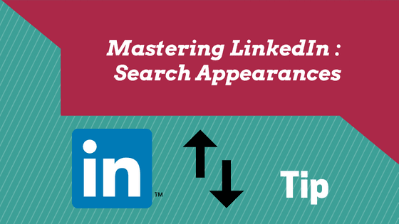 LINKEDIN TIPS: SEARCH APPEARANCE 1
