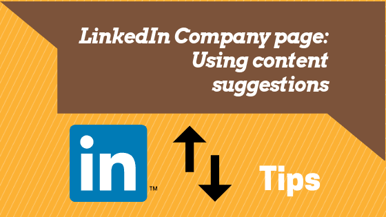 LinkedIn Company Page: Using Content Suggestions 3