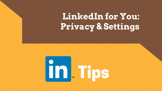 LinkedIn tutorial - privacy and settings