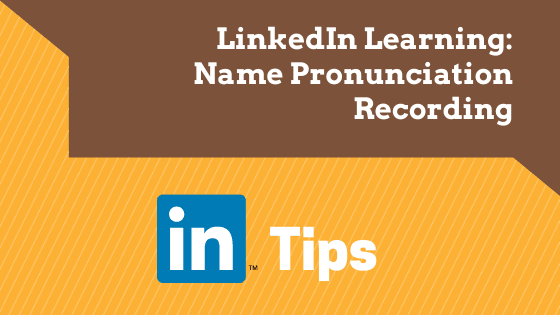 LinkedIn Learning - how to add your name pronunciation recording