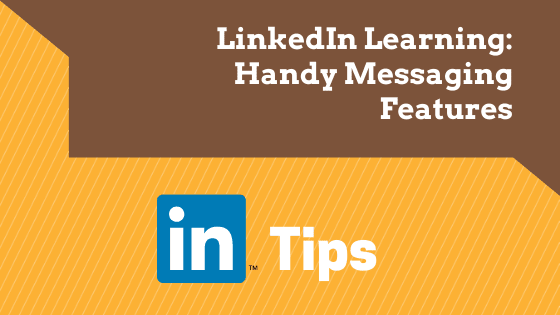 Training on LinkedIn: Handy Direct Messaging Features